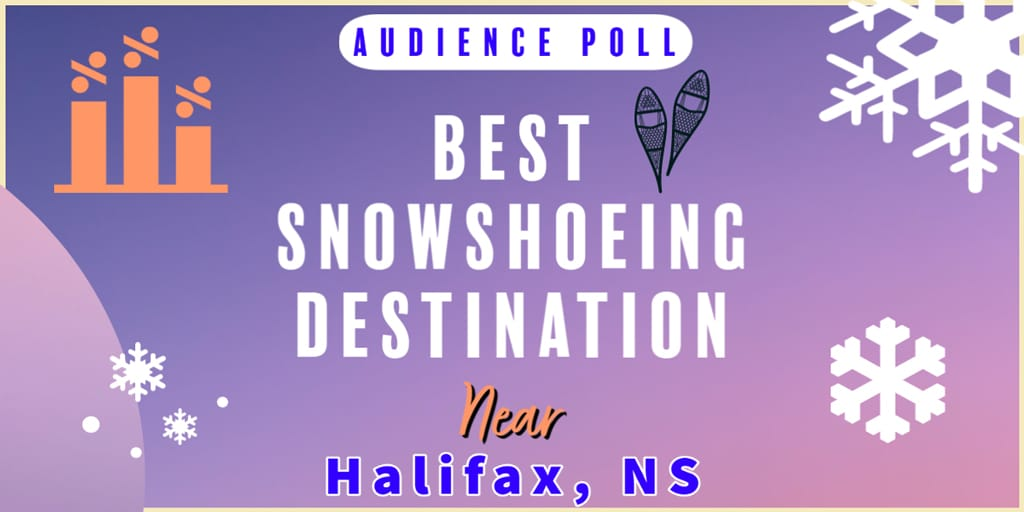 Best Snowshoeing Trails Near Halifax, Nova Scotia