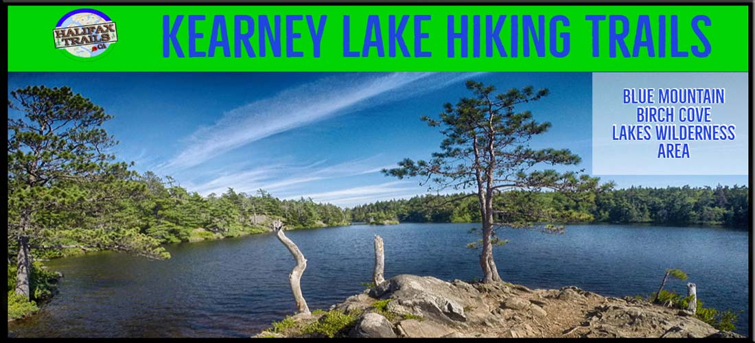 Kearney Lake Hiking Trails in Blue Mountain-Birch Cove Lakes Wilderness Area in Halifax, NS