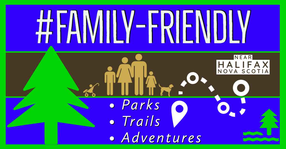 Family Friendly Parks, Trails & Outdoor Adventures Near Halifax, NS